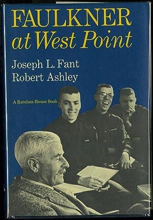 Faulkner at West Point. Edited by Joseph: Faulkner,William] Fant,Joseph L.