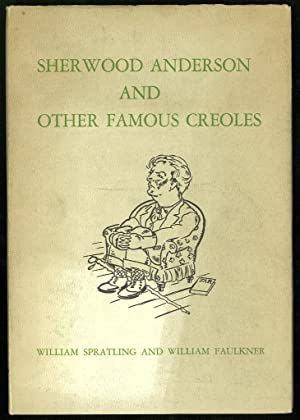 Sherwood Anderson and Other Famous Creoles.: Faulkner,William] Spratling,William &