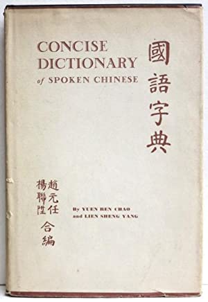 Concise Dictionary of Spoken Chinese.: Chao,Yuen Ren &