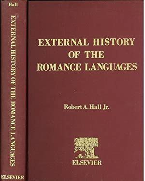 External History of the Romance Languages. [Comparative: Hall, Jr.,Robert A.
