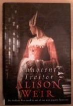 Innocent Traitor, ***Signed by Author***: Weir, Alison