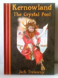 Kernowland The Crystal Pool, ***SIGNED BY AUTHOR***: Trelawny, Jack; Hackman,