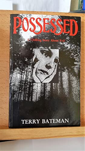 Possessed, ***SIGNED BY AUTHOR***: Bateman, John Terence