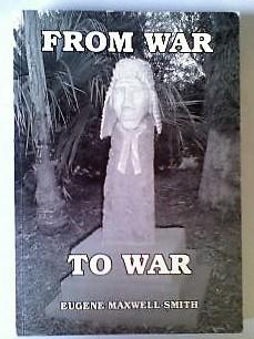 From War To War, ***SIGN BY AUTHOR***: Maxwell-Smith Eugene