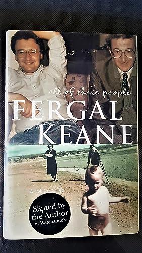 All of these People A Memoir. FERGAL: FERGAL KEANE
