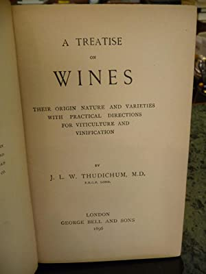 A Treatise on Wines: Their Origin Nature and Varieties, with Practical Directions for Viticulture ...