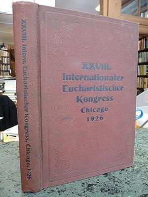XXVIII. Internationaler Eucharistischer Kongress Zu Chicago, Ill., U.S.A. [1926]
