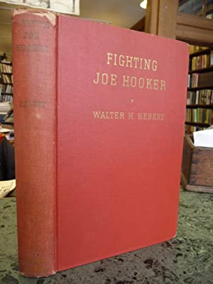 Fighting Joe Hooker: Hebert, Walter H.