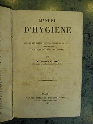 Manuel d'Hygiène Ou Histoire Des Moyens Propres a Conserver La Santé, et La ...
