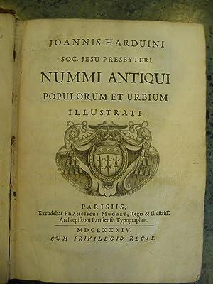 Nummi Antiqui Populorum et Urbium. Illustrati: Harduini, Joannis
