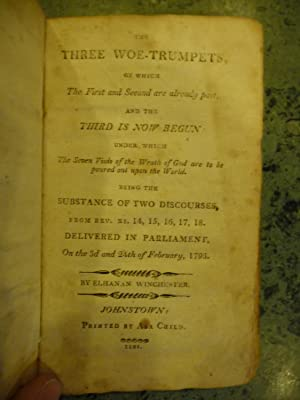 The Three Woe-Trumpets, of Which The First and Second are Already past, and the Third is Now Begun....