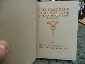 The Grandeur That Was Rome: Zane, John Maxcy