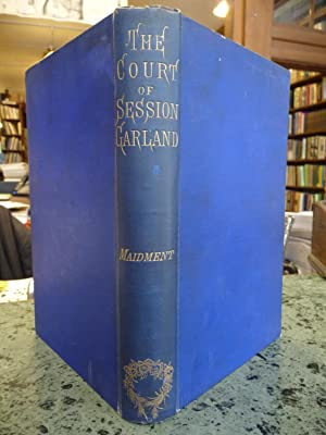 The Court of Session Garland: Maidment, James (ed)