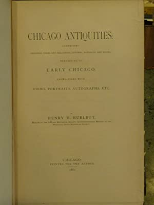 Chicago Antiquities: Comprising Original Items and Relations, Letters, Extracts, and Notes, ...