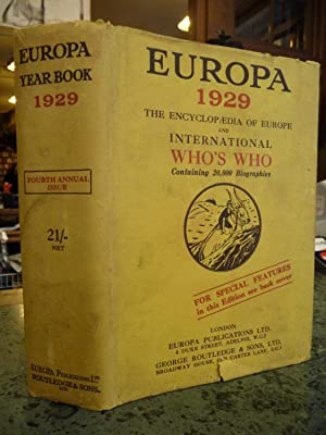 The Europa Year-Book, 1929: An Annual Survey of Economic and Social Conditions, A Directory of the ...