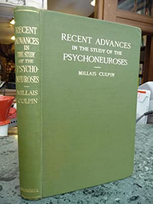 Recent Advances in the Study of the Psychoneuroses: Culpin, Millais
