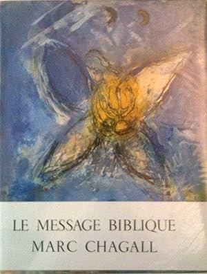 Le message biblique de Marc Chagall *: CHAGALL Marc] CHATELAIN