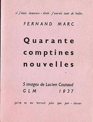 Quarante comptines nouvelles *: MARC Fernand :