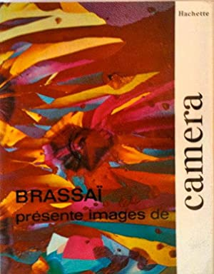 Brassaï présente images de camera*: BRASSAÏ :