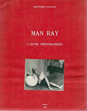 Man Ray, exposition de l'oeuvre photographique *: MAN RAY] CAIN Julien, ADHEMAR Jean & PASQUET...