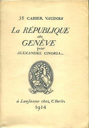 La république de Genève *: CINGRIA Alexandre :
