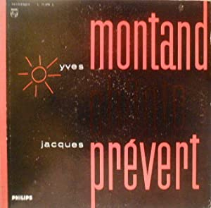 Yves Montand chante Jacques Prévert *: PRÉVERT Jacques] MONTAND Yves: