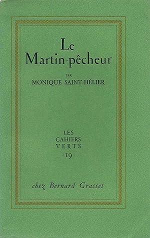 Le martin-pêcheur *: SAINT-HÉLIER Monique :