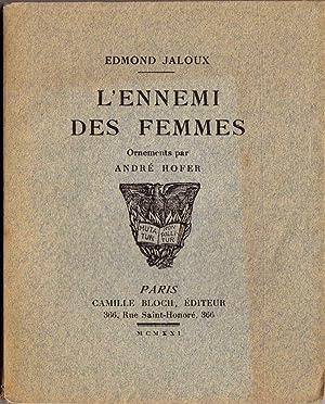 L' ennemi des femmes *: JALOUX Edmond :