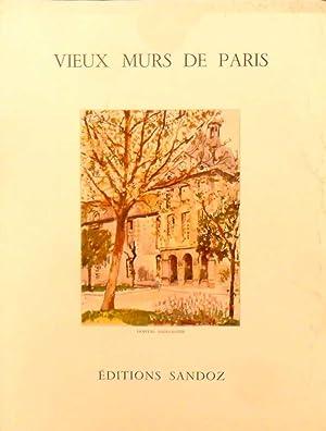 Vieux murs de Paris *: ZURKINDEN Irène :