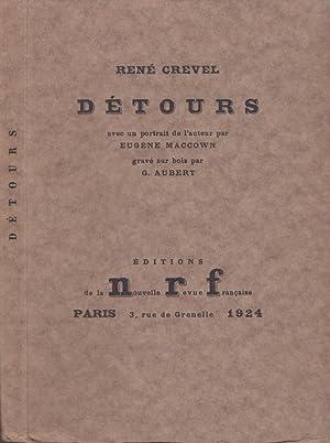 Détours *: CREVEL René :