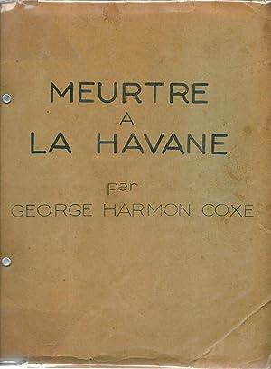 Meurtre à La Havane *: COXE George Harmon :