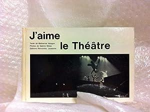 J'aime le théâtre *: VALOGNE Catherine :
