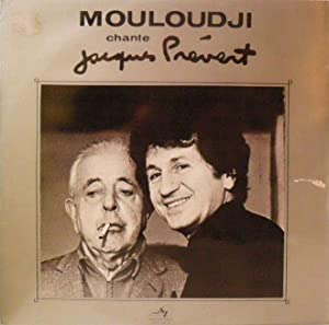 Mouloudji chante Jacques Prévert *: [PR�VERT Jacques] MOULOUDJI :