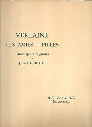 Verlaine. Les Amies - Filles *: VERLAINE Paul] BERQUE