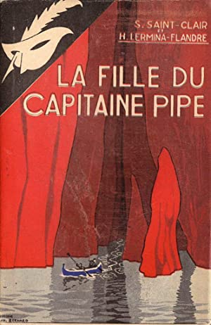 La fille du Capitaine Pipe *: SAINT-CLAIR S. &