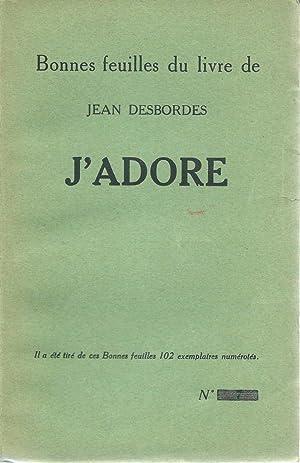J'adore *: DESBORDES Jean :