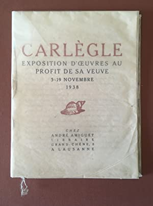 Carlègle, exposition d'oeuvres au profit de sa veuve *: CARLÈGLE] Anonyme :
