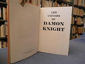 Les univers *: KNIGHT Damon :