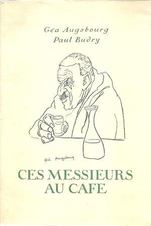 Ces Messieurs au Café *: BUDRY Paul :