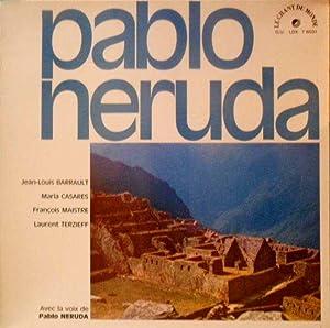 Pablo Neruda *: NERUDA Pablo, BARRAULT Jean-Louis, Casarès Maria & al. :
