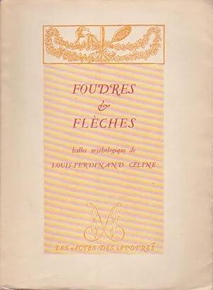 Foudres et flèches. Ballet mythologique *: CÉLINE Louis-Ferdinand :