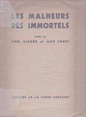 Les malheurs des immortels *: ÉLUARD Paul & ERNST Max :