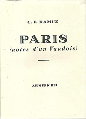 Paris (notes d'un Vaudois) *: RAMUZ Charles Ferdinand :