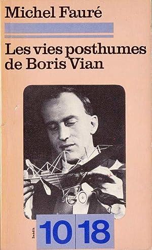 Les vies posthumes de Boris Vian *: VIAN Boris] FAURE Michel:
