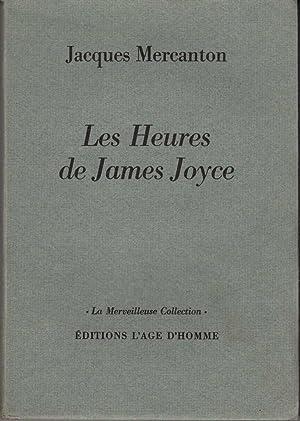 Les heures de James Joyce *: JOYCE James] MERCANTON Jacques :