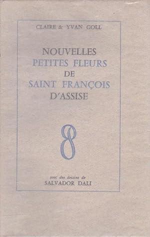 Nouvelles petites fleurs de Saint-François d'Assise *: [DALI Salvador] GOLL Claire & ...