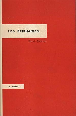 Les Épiphanies *: PICHETTE Henri :