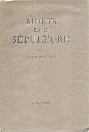 Morts sans sépulture *: SARTRE Jean-Paul :