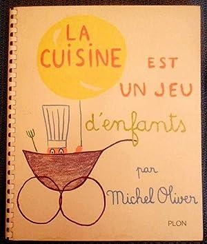 La cuisine est un jeu de michel oliver abebooks - La cuisine est un jeu d enfant ...
