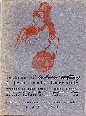 Lettres d'Antonin Artaud à Jean-Louis Barrault *: ARTAUD Antonin :